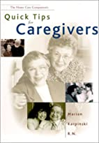 Quick Tips for Caregivers by Marion…