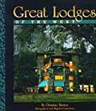 Barnes, Christine: Great Lodges of the West