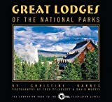 Barnes, Christine: Great Lodges of the National Parks: The Companion Book to the Pbs Television Series