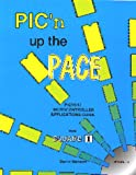 Benson, David: Pic'N Up Pace: An Intermediate Guide to Using Pic 16 17 Microcontrollers from Square 1