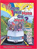 Frienz, D. J.: Where Will Nana Go Next?