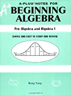 A-Plus Notes for Beginning Algebra:…