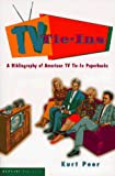 Peer, Kurt: TV Tie-Ins: A Bibliogrpahy of American TV Tie-In Paperbacks