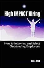 High Impact Hiring: How to Interview and…