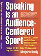 Speaking Is An Audience-Centered Sport by…