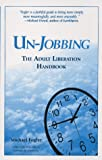 [???]: Un-Jobbing: The Adult Liberation Handbook
