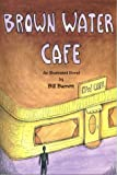 Barrett, Bill: Brown Water Cafe