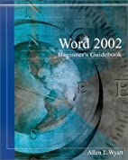 Word 2002 Beginner's Guidebook by Allen…