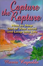 Capture the Rapture by Marcia Reynolds