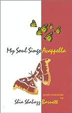 My Soul Sings Acappella by Shia Shabazz…