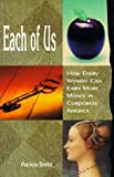 Smith, Patricia: Each of Us: How Every Woman Can Earn More Money in Corporate America