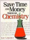 Carpenter, Ken: Save Time & Money Through Chemistry