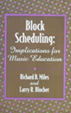 Block Scheduling:Implications for Music…