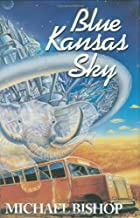 Blue Kansas Sky by Michael Bishop