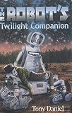 Daniel, Tony: The Robot's Twilight Companion