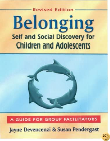 Belonging: Self and Social Discovery for Children and Adolescents : A Guide for Group Facilitators