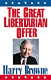 Browne, Harry: The Great Libertarian Offer
