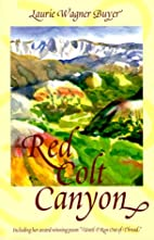 Red Colt Canyon by Laurie Wagner Buyer