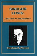 Sinclair Lewis: A Descriptive Bibliography…