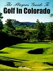 Jacobs Golf Enterprises: The Players Guide to Golf in Colorado