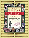 Carroll, Bob: The Total Baseball Catalog: Unique Baseball Stuff and How to Buy It