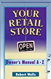 Wells, Robert: Your Retail Store