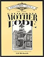 Historic Sites of the California Mother Lode…