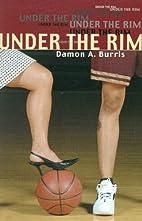 Under the Rim by Damon A Burris
