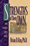 Brian D. Ray: Strengths of Their Own - Home Schoolers Across America: Academic Achievement, Family Characteristics, and Longitudinal Traits
