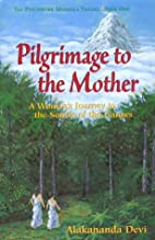 PIlgramage to the Mother: A Woman's Journey…