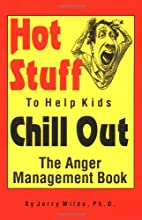 Hot Stuff to Help Kids Chill Out: The Anger…