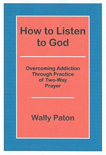 how-to-listen-to-god-overcoming-addiction-through-practice-of-two-way-prayer