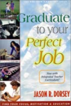 Graduate to Your Perfect Job by Jason Ryan…