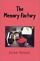 The Memory Factory by Jackie Sheeler