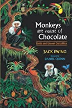 Monkeys Are Made Of Chocolate: Exotic And…