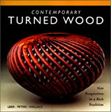 Leier, Ray: Contemporary Turned Wood: New Perspectives in a Rich Tradition