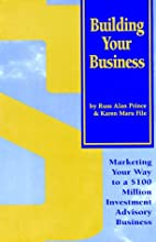 Building Your Business by Russ Alan Prince