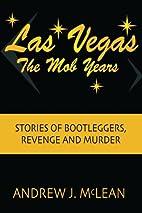 Las Vegas The Mob Years: Stories of…