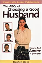 The ABC's of Choosing a Good Husband: How to…