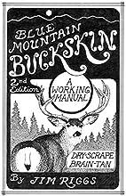 Blue Mountain Buckskin: A Working Manual For…