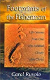Ruvolo, Carol: Footprints of the Fisherman: Life Lessons from One Who Walked Closely With Christ