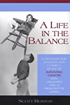 A Life in the Balance by Scott Burton