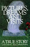 Linda Graham: Pictures, Dreams and Visits: A True Story