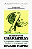 Flattau, Edward: Tracking the Charlatans: An Environmental Columnist's Refutational Handbook for the Propaganda Wars