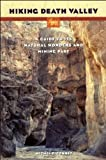 Digonnet, Michel: Hiking Death Valley: A Guide to Its Natural Wonders & Mining Past