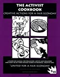 Andrew Boyd: The Activist Cookbook: Creative Actions for a Fair Economy