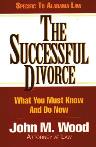 the-successful-divorce-what-you-must-know-and-do-now-alabama-state-edition-successful-divorce-series-the