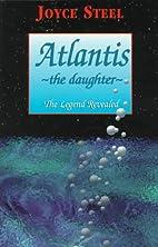 Atlantis, the Daughter: The Legend Revealed…