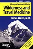 Weiss, Eric A.: Comprehensive Guide to Wilderness & Travel Medicine