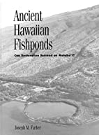 Ancient Hawaiian Fishponds by Joseph Farber